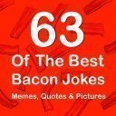 Bacon Jokes, Memes, Quotes & Pictures