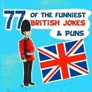 77+ Funny British Jokes & Puns – Short Humor about England & America