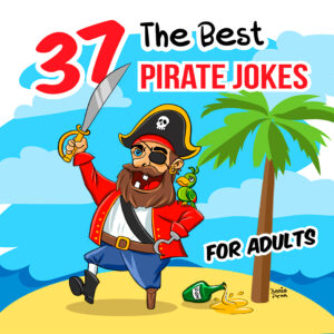 37 Funny & Dirty Pirate Jokes, Memes and Puns for Adults
